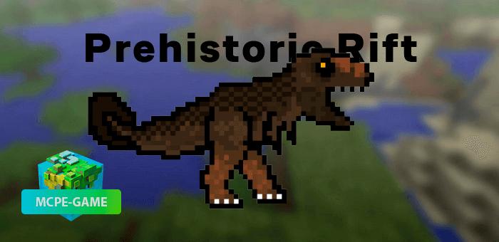 Prehistoric Rift — Мод на динозавров с возможностью приручения