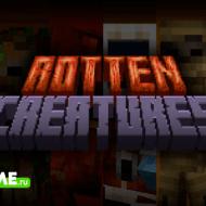 Rotten Creatures — Восставшие из мертвых гнилые твари